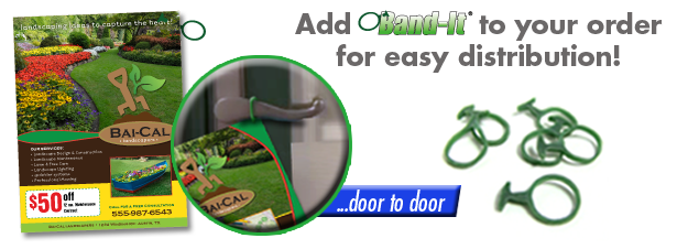 Add Band-It to your flyers to distribute as door hangers